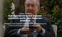 Startups can re-invent the post-pandemic world, says Armenian president
