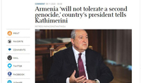 Armenia 'will not tolerate a second genocide,' Armenia's President Armen Sarkissian tells Kathimerini